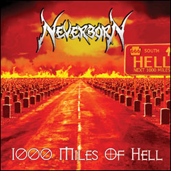 Neverborn - 1000 Miles Of Hell